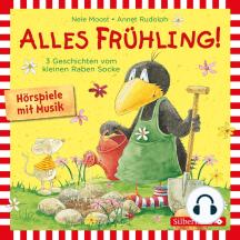 Alles Frühling!: Alles Freunde!, Alles wächst!, Alles gefärbt!: Drei Geschichten vom kleinen Raben Socke