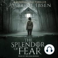 The Splendor of Fear