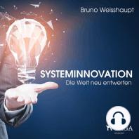 Systeminnovation - Die Welt neu entwerfen (Ungekürzt)