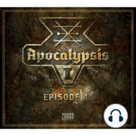 Apocalypsis, Season 1, Episode 10