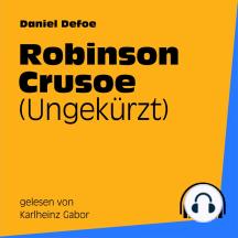 Robinson Crusoe: Ungekürzt