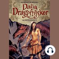 Dalia dragehvisker 3 - Slavelandet
