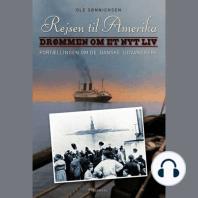 Rejsen til Amerika 1 Drømmen om et nyt liv