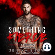 Something Fierce: The Underground
