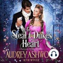 To Steal A Duke's Heart: A Clean Historical Regency Romance
