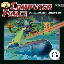 Computer Force, Folge 6: Unternehmen Antarktis