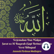 Terjemahan Dan Makna Surat 02 Al-Baqarah (Sapi Betina): The Cow Versi Bilingual