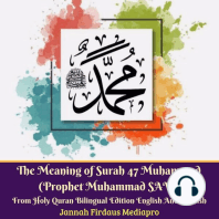 The Meaning of Surah 47 Muhammad (Prophet Muhammad SAW): From Holy Quran Bilingual Edition English And Spanish
