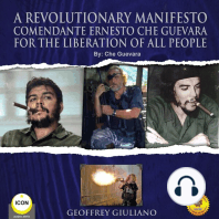 A Revolutionary Manifesto Comandante Ernesto Che Guevara: For The Lieberation of All People