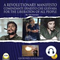 A Revolutionary Manifesto Comandante Ernesto Che Guevara