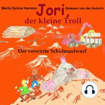 Jori, der kleine Troll: Der verwirrte Schulmaulwurf