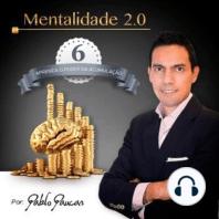 6- Aprenda o poder da Acumulação, Mentalidade 2.0