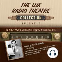 The Lux Radio Theatre Collection, Volume 2