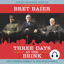 Three Days at the Brink: FDR's Daring Gamble to Win World War II [Young Readers' Edition]
