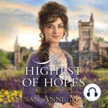 The Highest of Hopes: Canadian Crossings, Book Two