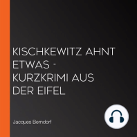 Kischkewitz ahnt etwas - Kurzkrimi aus der Eifel