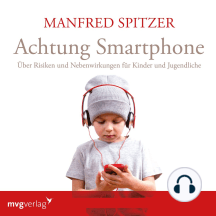 Achtung Smartphone: Über Risiken und Nebenwirkungen für Kinder und Jugendliche