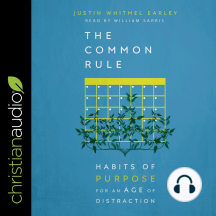 The Common Rule: Habits of Purpose for an Age of Distraction