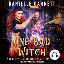 One Bad Witch: A Beechwood Harbor Magic Mystery