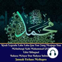 Kisah Legenda Laba Laba Gua Tsur Yang Menjaga Dan Melindungi Nabi Muhammad SAW Edisi Bilingual Bahasa Melayu Dan Bahasa Indonesia
