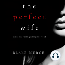 Perfect Wife, The (A Jessie Hunt Psychological Suspense Thriller—Book One)
