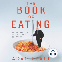 The Book of Eating: Adventures in Professional Gluttony