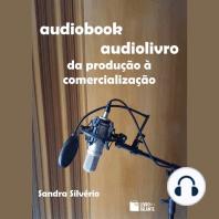 Audiobook - audiolivro: da produção à comercialização