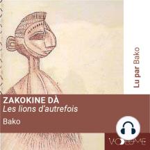 Zakokine Dà: Les lions d'autrefois