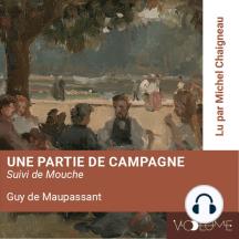 Une partie de campagne: Suivi de Mouche