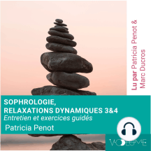 Sophrologie: Relaxations dynamiques 3 & 4