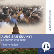 Aung San Suu Kyi: Le jasmin et la lune