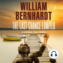The Last Chance Lawyer: Daniel Pike Legal Thriller Series #1