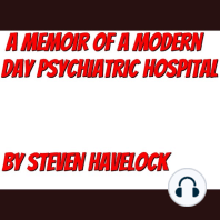 A Memoir of a Modern Day Psychiatric Hospital