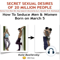 How To Seduce Men & Women Born On March 5 Or Secret Sexual Desires of 20 Million People