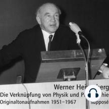 Die Verknüpfung von Physik und Philosophie: Originaltonaufnahmen 1951-1967