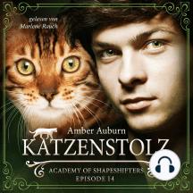 Katzenstolz, Episode 14 - Fantasy-Serie: Academy of Shapeshifters