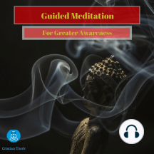 Guided Meditation for Greater Awareness