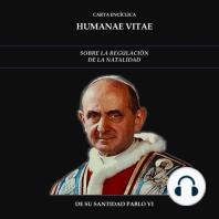 Carta Encíclica Humanae Vitae: Sobre la Regulación de la Natalidad