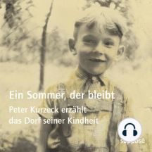 Ein Sommer, der bleibt: Peter Kurzeck erzählt das Dorf seiner Kindheit
