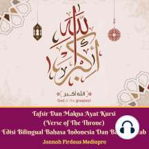 Tafsir Dan Makna Ayat Kursi (Verse of The Throne) Edisi Bilingual Bahasa Indonesia Dan Bahasa Arab