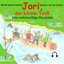 Jori, der kleine Troll: Eine unfreiwillige Flussfahrt