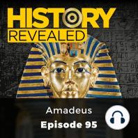 History Revealed: Amadeus: Episode 95