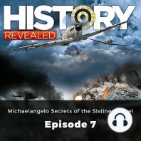 History Revealed: Michaelangelo Secrets of the Sistine Chapel: Episode 7