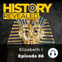 History Revealed: Elizabeth I: Episode 86