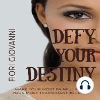 Defy Your Destiny