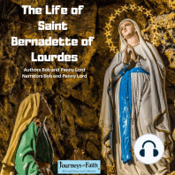 The Life of Saint Bernadette of Lourdes