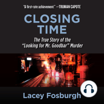 """Closing Time: The True Story of the """"Looking for Mr. Goodbar"""" Murder"""