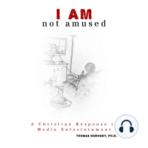I AM not amused: A Christian Response to Media Entertainment