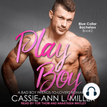 Play Boy: A Bad Boy Friends-to-Lovers Romance