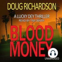 Blood Money: A Lucky Dey Thriller (Book 1)